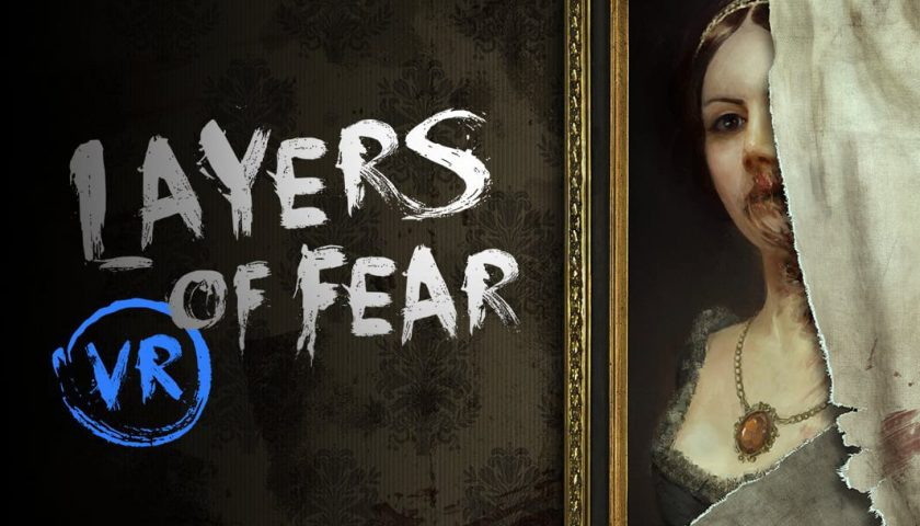 Layers of Fear VR - Virtually Terrifying