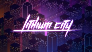 2020 Indie Spotlight – Lithium City