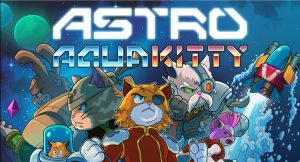 Player 2 Plays – Astro Aqua Kitty