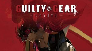 Guilty Gear Strive – Knocking Out The Competitors