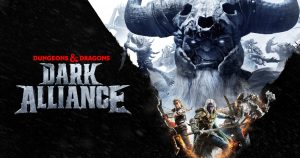 Player 2 Plays – Dungeons and Dragons: Dark Alliance