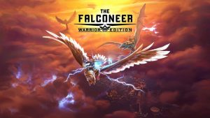 The Falconeer: Warrior Edition – The Higher You Fly, The Further You Fall