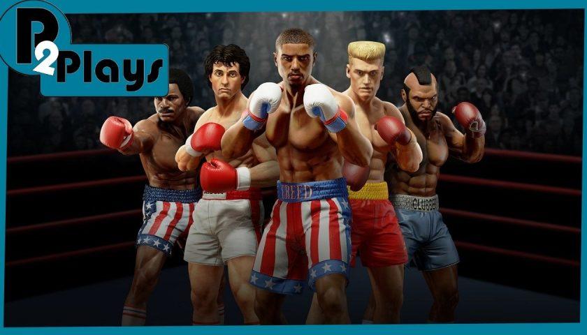 P2 Plays - Big Rumble Boxing: Creed Champions