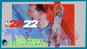 NBA 2K22 – Getting In It's Own Way  – Review Discussion