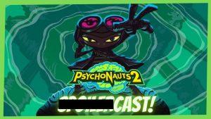 Psychonauts 2 Spoilercast