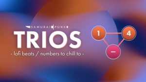 Trios Lofi Beats/Numbers to Chill To – Mathematical Madness